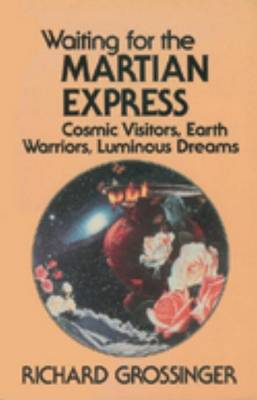 Waiting For Martian Express by Richard Grossinger