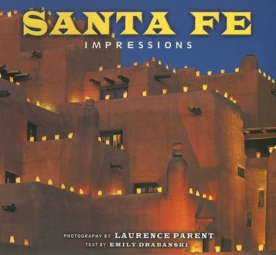 Santa Fe Impressions by Laurence Parent