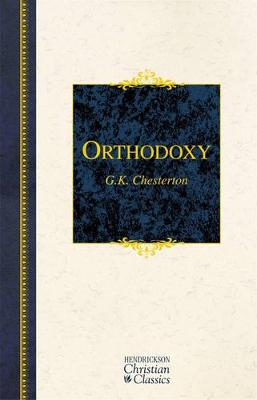 Orthodoxy by G K Chesterton