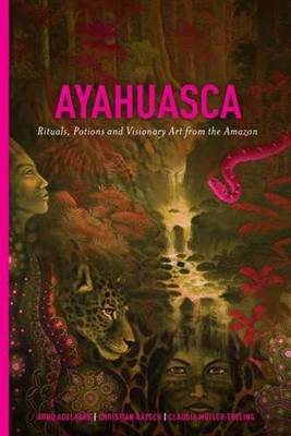 Ayahuasca by Arno Adelaars