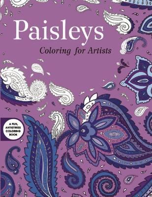 Paisleys: Coloring for Artists by Skyhorse Publishing