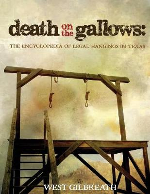 Death on the Gallows by West C Gilbreath