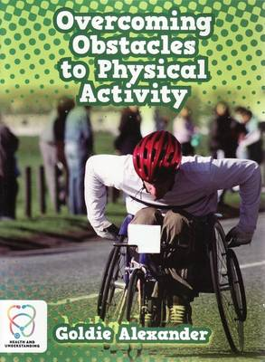 Overcoming Obstacles to Physical Activity by Goldie Alexander