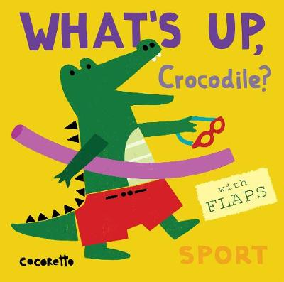 What's Up Crocodile?: Sport by Cocoretto