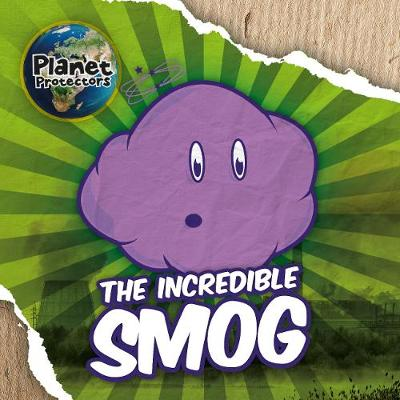 The Incredible Smog by Holly Duhig