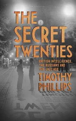 The Secret Twenties by Timothy Phillips
