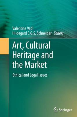 Art, Cultural Heritage and the Market by Valentina Vadi