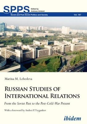 Russian Studies of International Relations - From the Soviet Past to the Post-Cold-War Present book