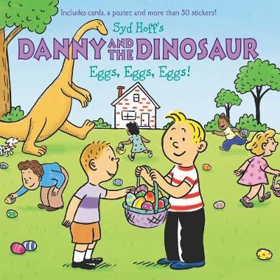 Danny and the Dinosaur: Eggs, Eggs, Eggs! by Syd Hoff