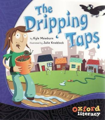 Oxford Literacy The Dripping Taps: Level 11 x 1 title by Kyle Mewburn
