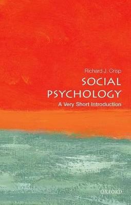 Social Psychology: A Very Short Introduction by Richard J. Crisp