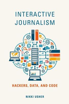 Interactive Journalism by Nikki Usher