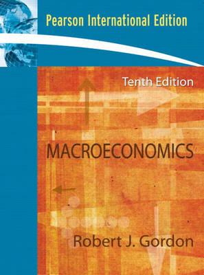 Macroeconomics by Robert J. Gordon