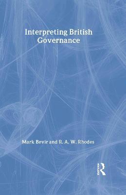 Interpreting British Governance by Mark Bevir