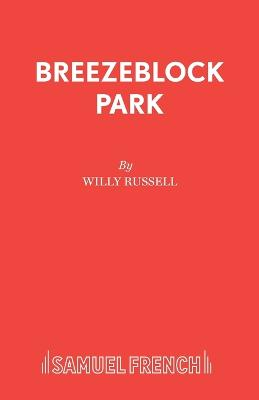 Breezeblock Park by Willy Russell