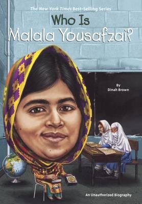 Who Is Malala Yousafzai? by Dinah Brown