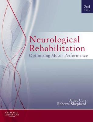 Neurological Rehabilitation by Janet H. Carr