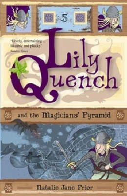 Lily Quench and the Magicians' Pyramid by Natalie Jane Prior