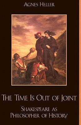 The Time is Out of Joint by Agnes Heller