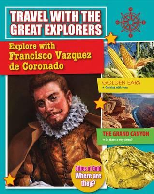 Explore with Francisco Vazquez de Coronado by Tim Cooke