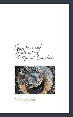 Symptoms and Treatment of Malignant Diarrha by William Marsden