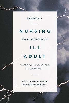 Nursing the Acutely Ill Adult by David Clarke