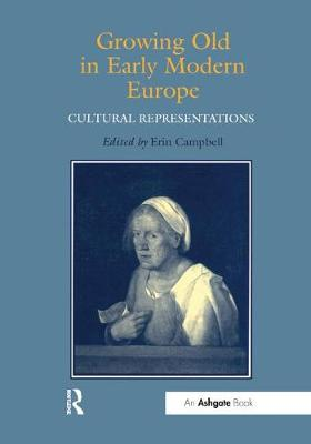 Growing Old in Early Modern Europe book