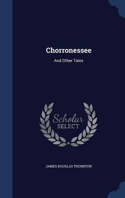 Chorronessee by James Douglas Thornton