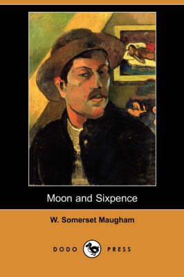 Moon and Sixpence (Dodo Press) by W Somerset Maugham