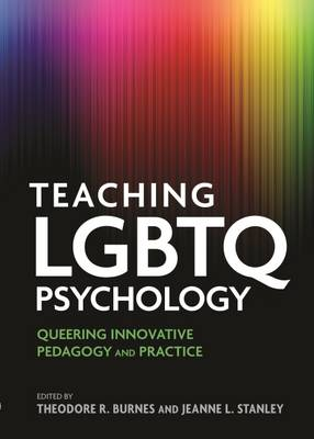 Teaching LGBTQ Psychology by Theodore R. Burnes