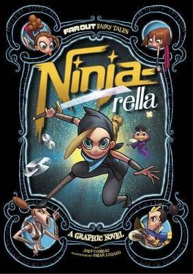 Ninja-Rella: A Graphic Novel by Joey Comeau
