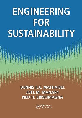 Engineering for Sustainability by Dennis F.X. Mathaisel