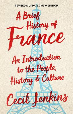 A Brief History of France, Revised and Updated by Cecil Jenkins