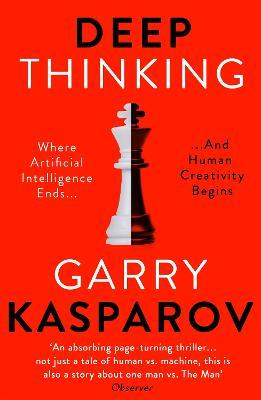 Deep Thinking by Garry Kasparov
