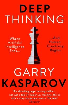 Deep Thinking by Garry Kasparov