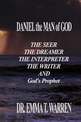 Daniel the Man of God by Emma Warren