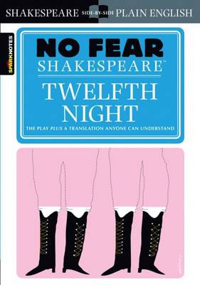 Twelfth Night (No Fear Shakespeare) by SparkNotes