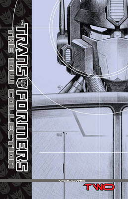 Transformers The IDW Collection Volume 2 by Simon Furman