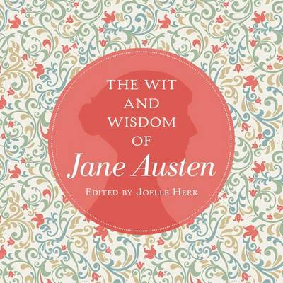 Wit and Wisdom of Jane Austen by Jane Austen
