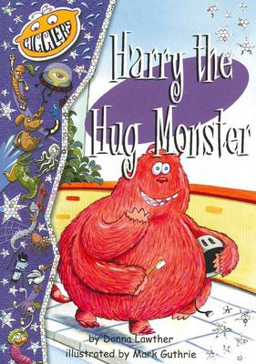 Harry the Hug Monster by Donna Lawther