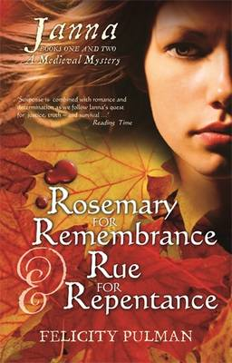 Janna: A Medieval Mystery: Bk. 1: Rosemary for Remembrance by Felicity Pulman