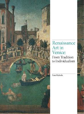 Renaissance Art in Venice: From Tradition to Individualism book