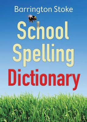 School Spelling Dictionary by Christine Maxwell