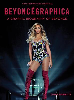 Beyoncegraphica by Chris Roberts