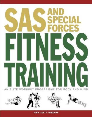 SAS and Special Forces Fitness Training by John 'Lofty' Wiseman