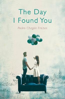 The Day I Found You by Pedro Chagas Freitas
