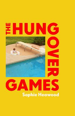 The Hungover Games by Sophie Heawood