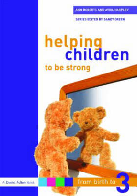 Helping Children to be Strong by Avril Harpley
