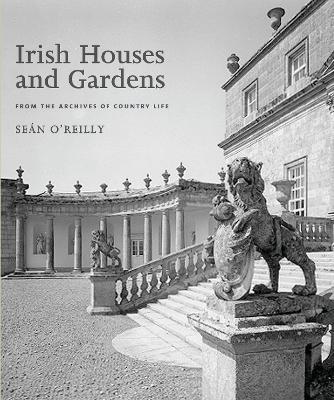 Irish Houses & Gardens by Sean O'Reilly