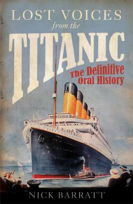 Lost Voices from the Titanic by Nick Barratt